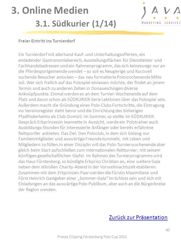 3. Online Medien 3.1. Südkurier (1/14) 40 Freier Eintritt ins Turnierdorf Ein Turnierdorf mit allerhand Kauf- und Unterhaltungsofferten, ein einladend