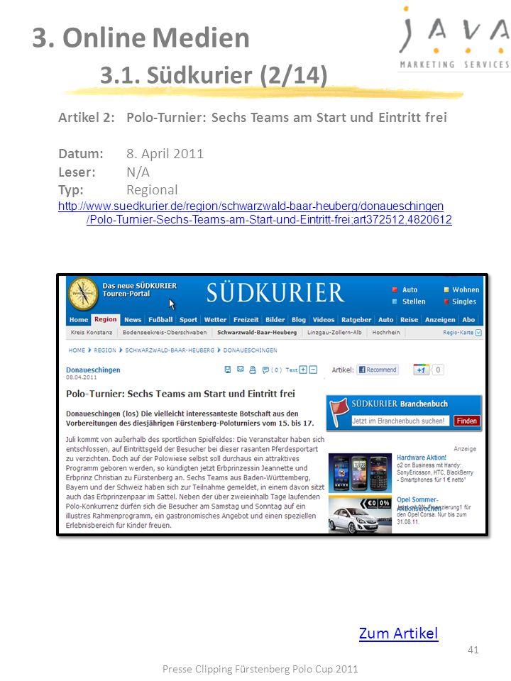 3. Online Medien 3.1. Südkurier (2/14) 41 Artikel 2: Polo-Turnier: Sechs Teams am Start und Eintritt frei Datum: 8. April 2011 Leser: N/A Typ:Regional