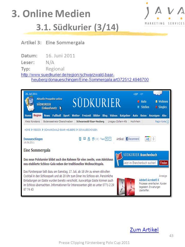 3. Online Medien 3.1. Südkurier (3/14) 43 Artikel 3: Eine Sommergala Datum: 16. Juni 2011 Leser: N/A Typ:Regional http://www.suedkurier.de/region/schw