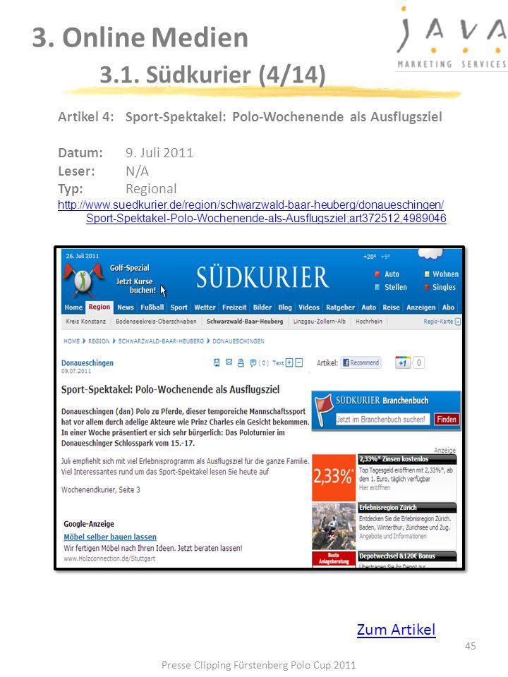3. Online Medien 3.1. Südkurier (4/14) 45 Artikel 4: Sport-Spektakel: Polo-Wochenende als Ausflugsziel Datum: 9. Juli 2011 Leser: N/A Typ:Regional htt