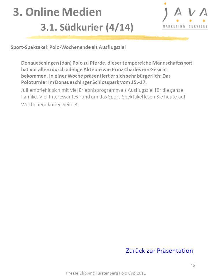 3. Online Medien 3.1. Südkurier (4/14) 46 Sport-Spektakel: Polo-Wochenende als Ausflugsziel Donaueschingen (dan) Polo zu Pferde, dieser temporeiche Ma
