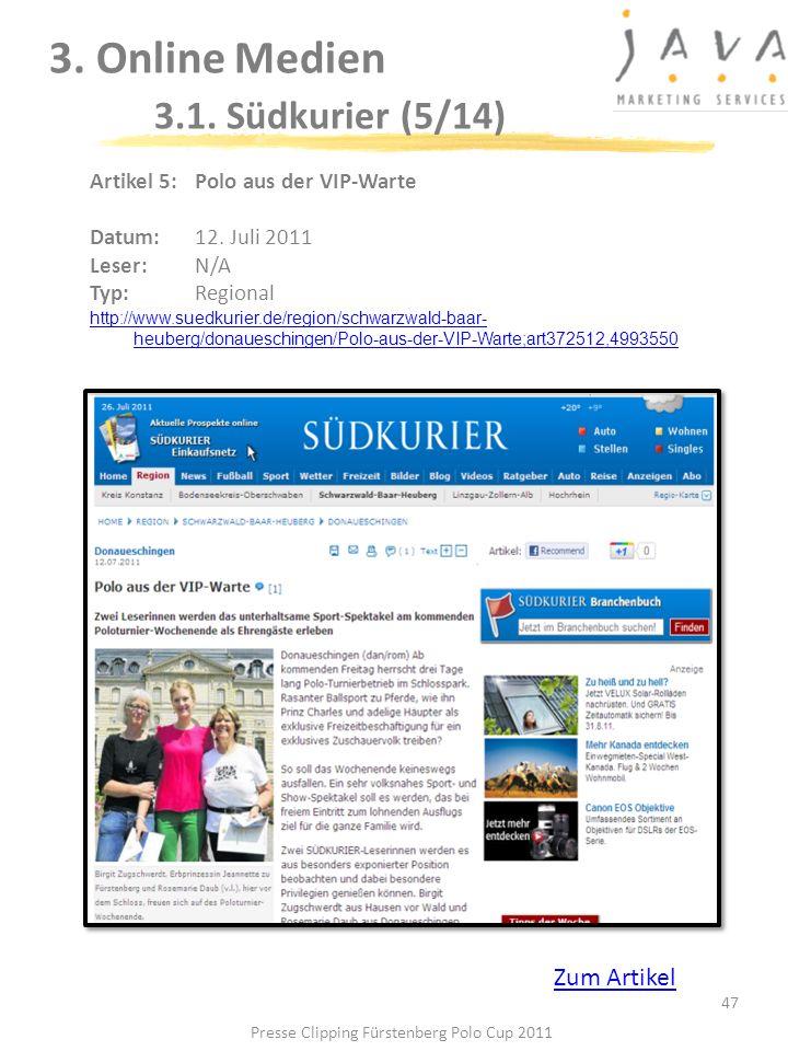 3. Online Medien 3.1. Südkurier (5/14) 47 Artikel 5: Polo aus der VIP-Warte Datum: 12. Juli 2011 Leser: N/A Typ:Regional http://www.suedkurier.de/regi