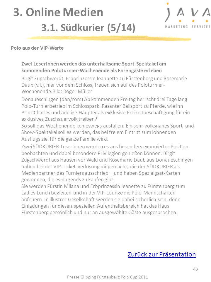 3. Online Medien 3.1. Südkurier (5/14) 48 Polo aus der VIP-Warte Zwei Leserinnen werden das unterhaltsame Sport-Spektakel am kommenden Poloturnier-Woc