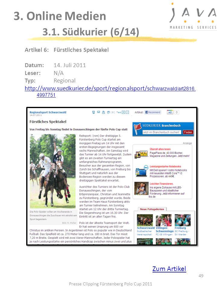 3. Online Medien 3.1. Südkurier (6/14) 49 Artikel 6: Fürstliches Spektakel Datum: 14. Juli 2011 Leser: N/A Typ:Regional http://www.suedkurier.de/sport