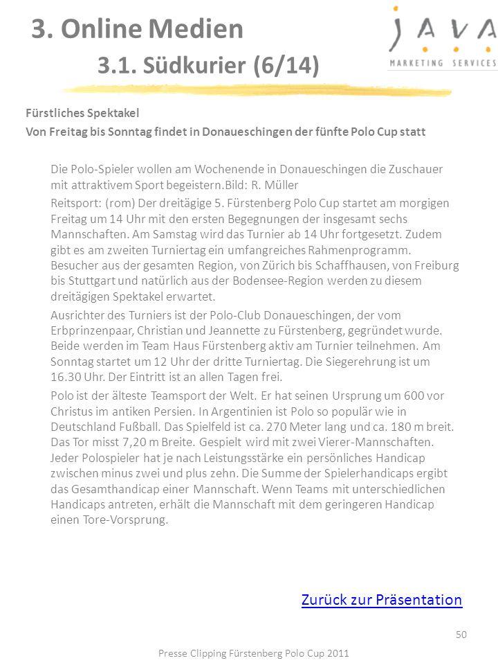 3. Online Medien 3.1. Südkurier (6/14) 50 Fürstliches Spektakel Von Freitag bis Sonntag findet in Donaueschingen der fünfte Polo Cup statt Die Polo-Sp