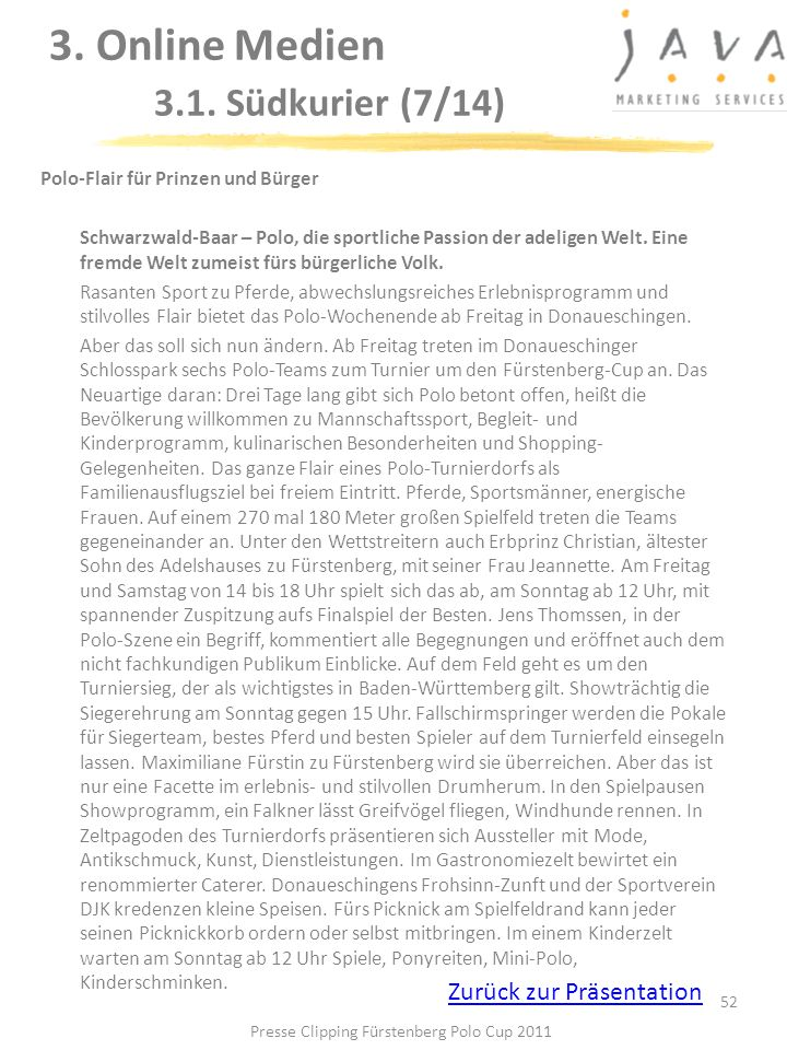 3. Online Medien 3.1. Südkurier (7/14) 52 Polo-Flair für Prinzen und Bürger Schwarzwald-Baar – Polo, die sportliche Passion der adeligen Welt. Eine fr