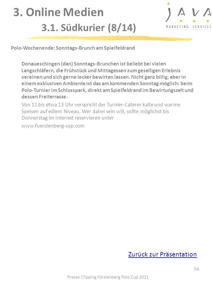 3. Online Medien 3.1. Südkurier (8/14) 54 Polo-Wochenende: Sonntags-Brunch am Spielfeldrand Donaueschingen (dan) Sonntags-Brunchen ist beliebt bei vie