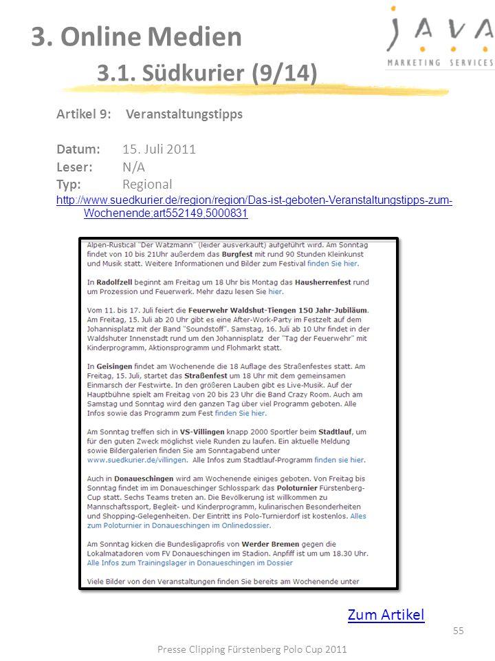3. Online Medien 3.1. Südkurier (9/14) 55 Artikel 9: Veranstaltungstipps Datum: 15. Juli 2011 Leser: N/A Typ:Regional http://www.suedkurier.de/region/