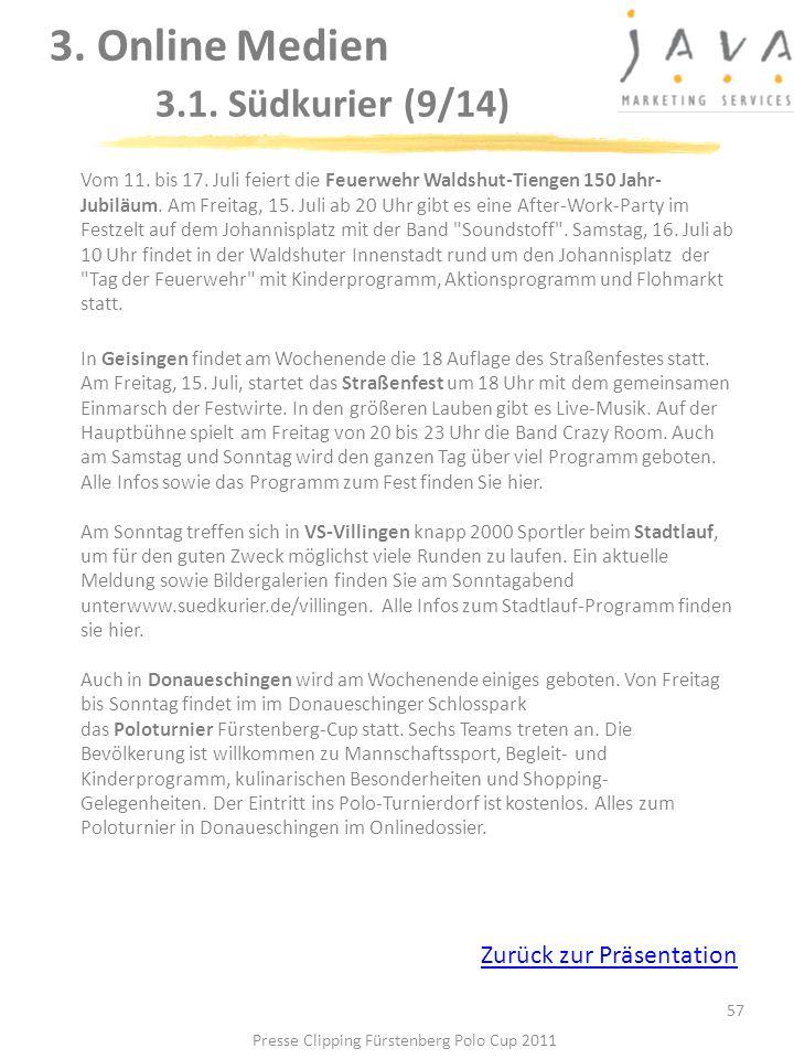 3. Online Medien 3.1. Südkurier (9/14) 57 Vom 11. bis 17. Juli feiert die Feuerwehr Waldshut-Tiengen 150 Jahr- Jubiläum. Am Freitag, 15. Juli ab 20 Uh