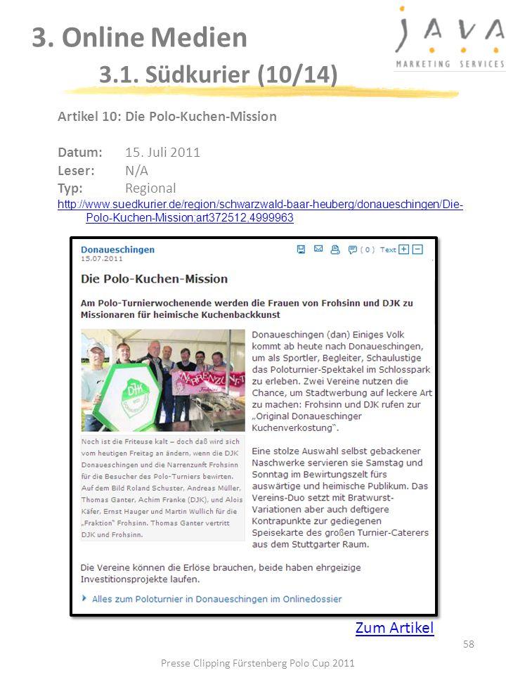 3. Online Medien 3.1. Südkurier (10/14) 58 Artikel 10: Die Polo-Kuchen-Mission Datum: 15. Juli 2011 Leser: N/A Typ:Regional http://www.suedkurier.de/r