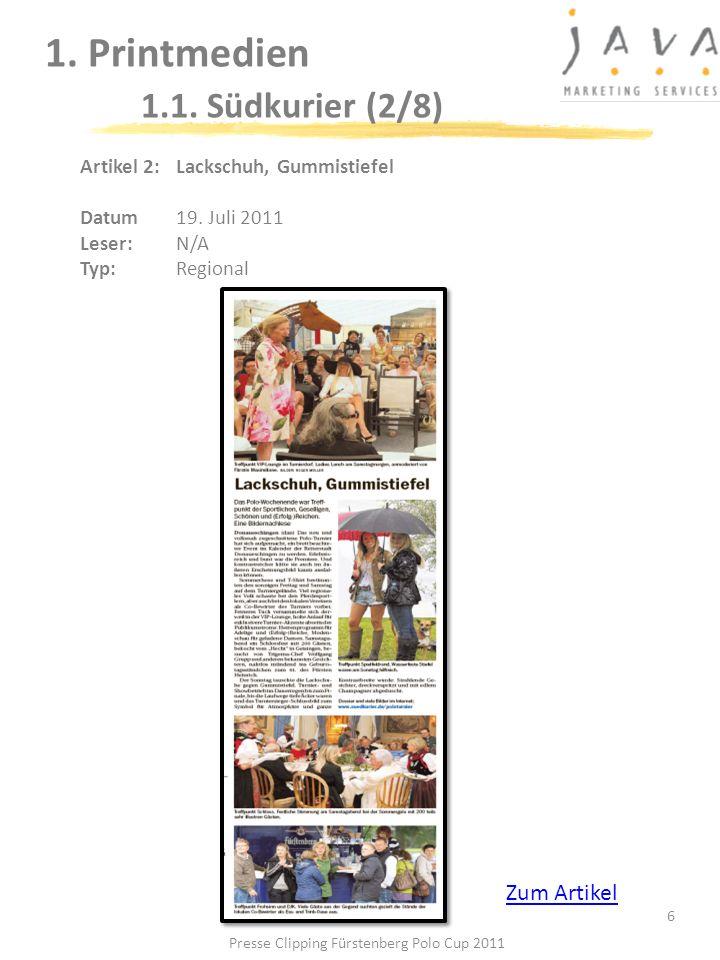 6 1. Printmedien 1.1. Südkurier (2/8) Artikel 2: Lackschuh, Gummistiefel Datum19. Juli 2011 Leser: N/A Typ:Regional Presse Clipping Fürstenberg Polo C