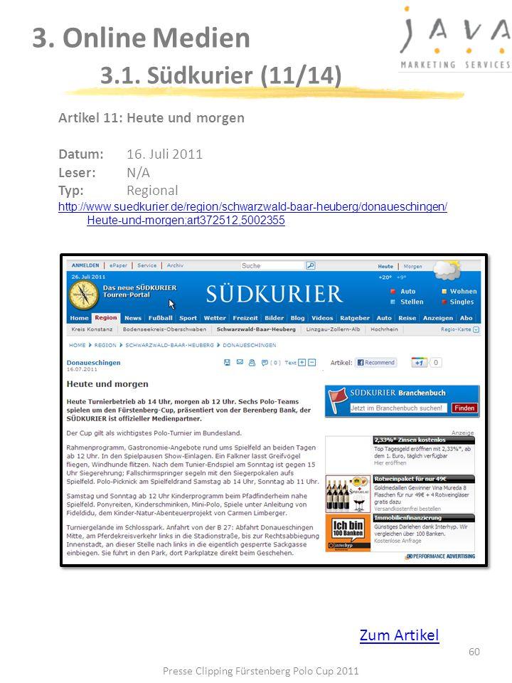 3. Online Medien 3.1. Südkurier (11/14) 60 Artikel 11: Heute und morgen Datum:16. Juli 2011 Leser: N/A Typ:Regional http://www.suedkurier.de/region/sc