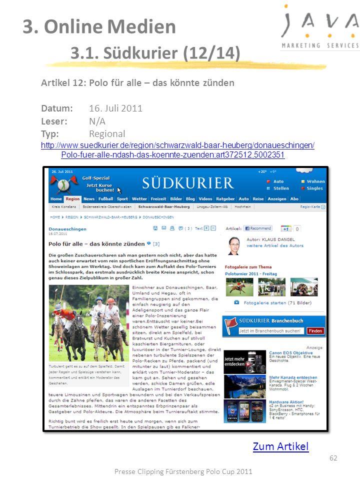 3. Online Medien 3.1. Südkurier (12/14) 62 Artikel 12: Polo für alle – das könnte zünden Datum: 16. Juli 2011 Leser: N/A Typ:Regional http://www.suedk