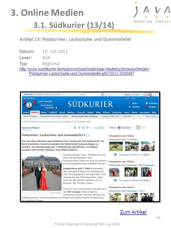 3. Online Medien 3.1. Südkurier (13/14) 64 Artikel 13: Poloturnier: Lackschuhe und Gummistiefel Datum: 19. Juli 2011 Leser: N/A Typ:Regional http://ww
