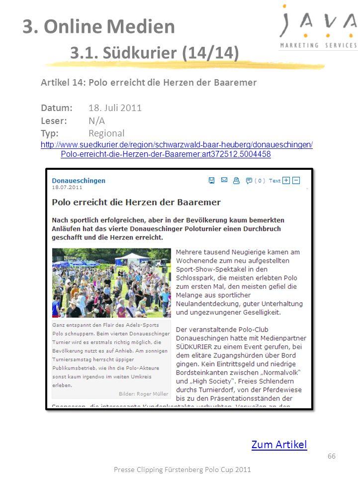 3. Online Medien 3.1. Südkurier (14/14) 66 Artikel 14: Polo erreicht die Herzen der Baaremer Datum: 18. Juli 2011 Leser: N/A Typ:Regional http://www.s
