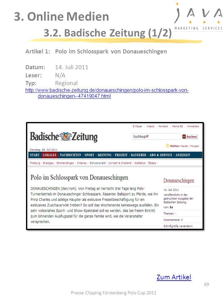 3. Online Medien 3.2. Badische Zeitung (1/2) 69 Artikel 1: Polo im Schlosspark von Donaueschingen Datum: 14. Juli 2011 Leser: N/A Typ:Regional http://
