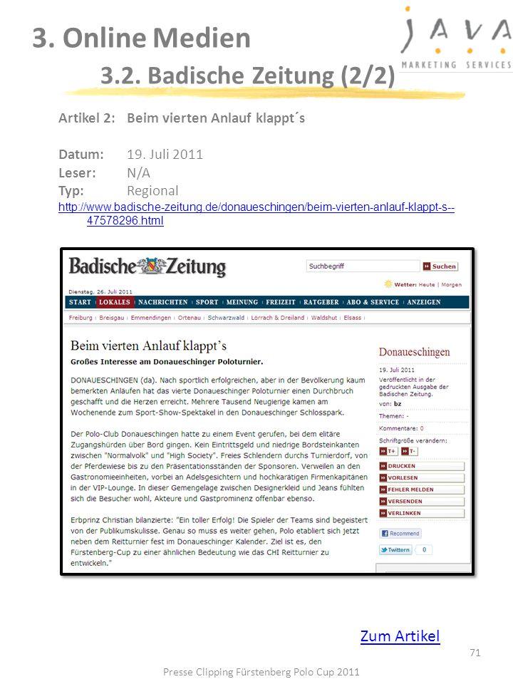 3. Online Medien 3.2. Badische Zeitung (2/2) 71 Artikel 2: Beim vierten Anlauf klappt´s Datum: 19. Juli 2011 Leser: N/A Typ:Regional http://www.badisc