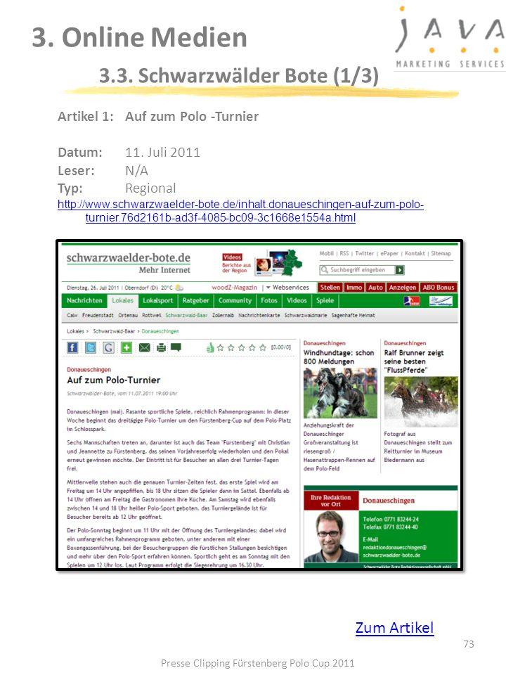 3. Online Medien 3.3. Schwarzwälder Bote (1/3) 73 Artikel 1: Auf zum Polo -Turnier Datum: 11. Juli 2011 Leser: N/A Typ:Regional http://www.schwarzwael