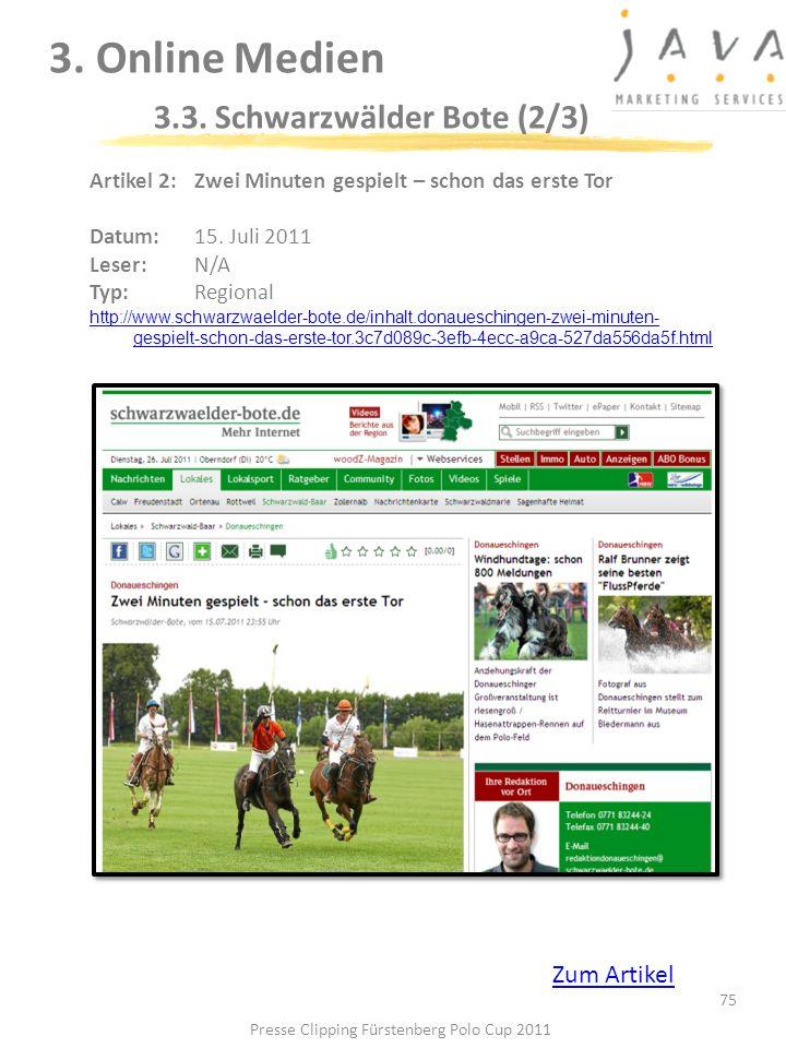 3. Online Medien 3.3. Schwarzwälder Bote (2/3) 75 Artikel 2: Zwei Minuten gespielt – schon das erste Tor Datum:15. Juli 2011 Leser: N/A Typ:Regional h