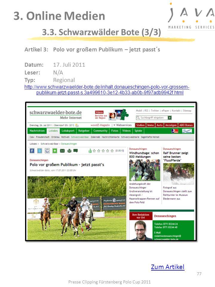 3. Online Medien 3.3. Schwarzwälder Bote (3/3) 77 Artikel 3: Polo vor großem Publikum – jetzt passt´s Datum: 17. Juli 2011 Leser: N/A Typ:Regional htt
