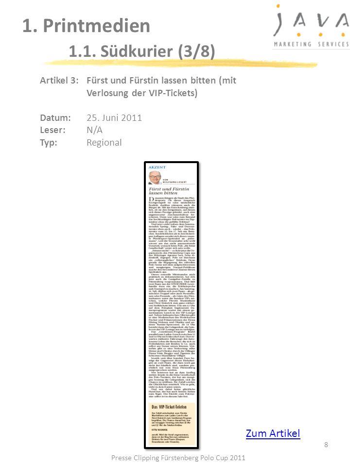 8 1. Printmedien 1.1. Südkurier (3/8) Artikel 3: Fürst und Fürstin lassen bitten (mit Verlosung der VIP-Tickets) Datum: 25. Juni 2011 Leser: N/A Typ:R
