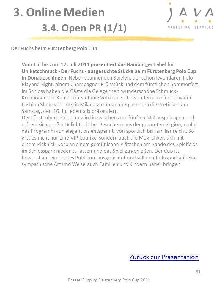 81 Der Fuchs beim Fürstenberg Polo Cup Vom 15. bis zum 17. Juli 2011 präsentiert das Hamburger Label für Unikatschmuck - Der Fuchs - ausgesuchte Stück