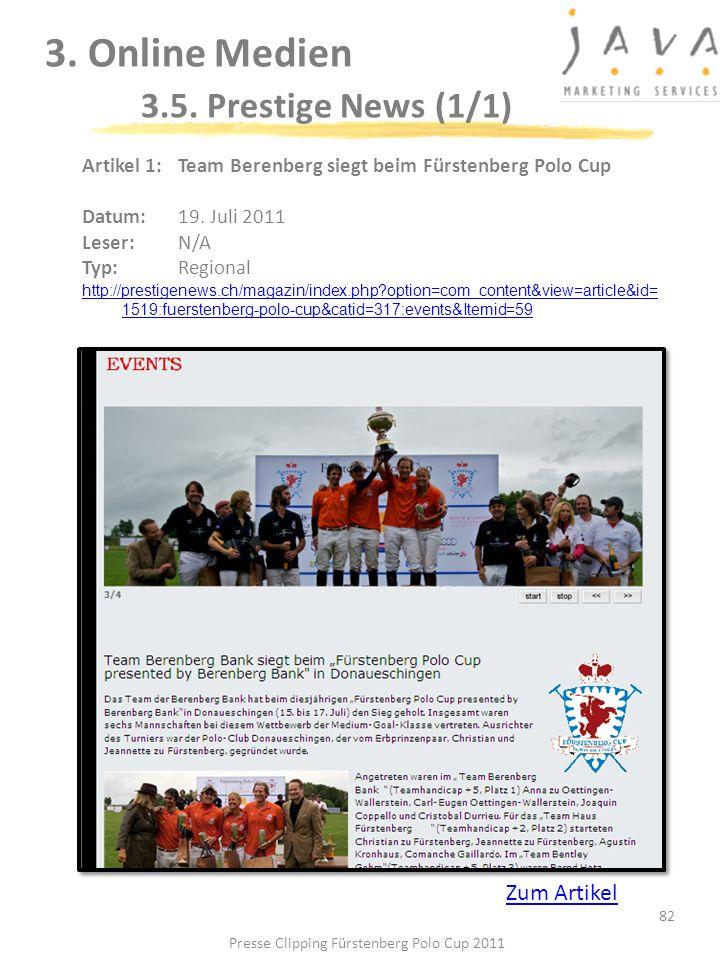 3. Online Medien 3.5. Prestige News (1/1) 82 Artikel 1: Team Berenberg siegt beim Fürstenberg Polo Cup Datum:19. Juli 2011 Leser: N/A Typ:Regional htt