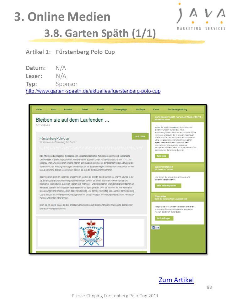 3. Online Medien 3.8. Garten Späth (1/1) 88 Artikel 1: Fürstenberg Polo Cup Datum:N/A Leser: N/A Typ:Sponsor http://www.garten-spaeth.de/aktuelles/fue