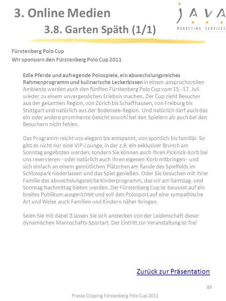 89 Fürstenberg Polo Cup Wir sponsorn den Fürstenberg Polo Cup 2011 Edle Pferde und aufregende Polospiele, ein abwechslungsreiches Rahmenprogramm und k