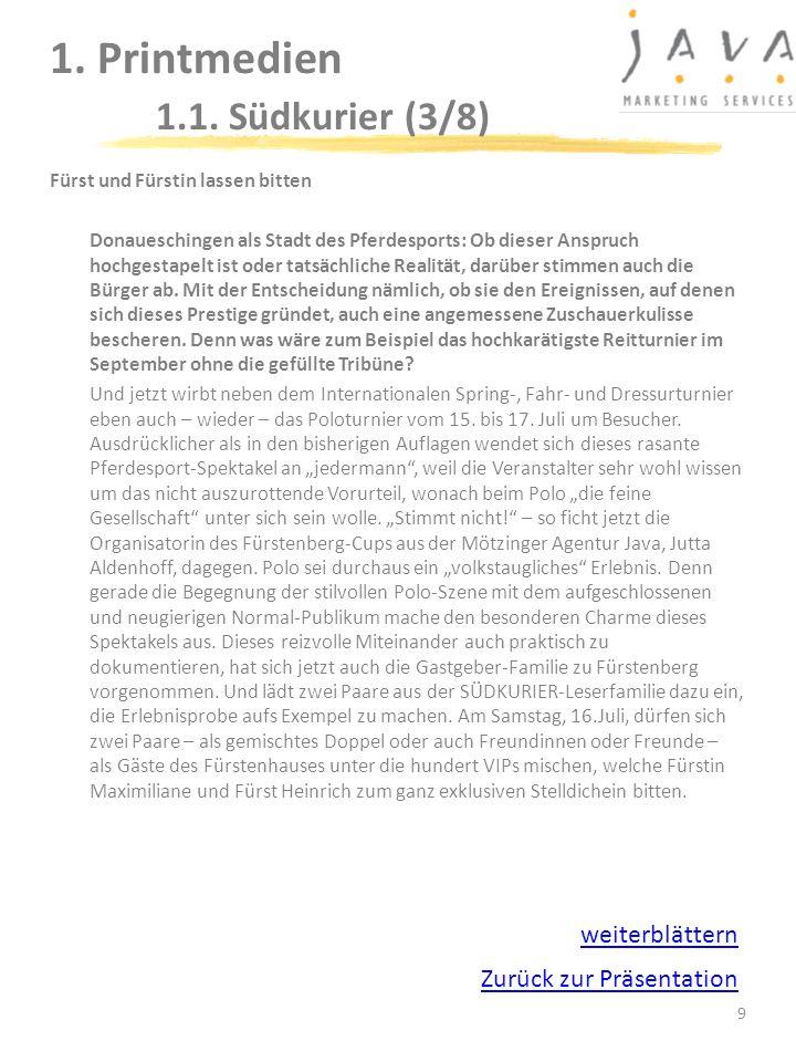 9 1. Printmedien 1.1. Südkurier (3/8) Fürst und Fürstin lassen bitten Donaueschingen als Stadt des Pferdesports: Ob dieser Anspruch hochgestapelt ist