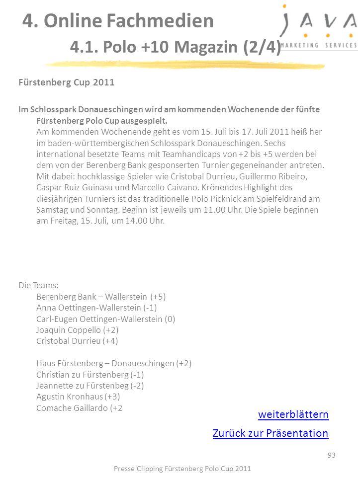 93 Fürstenberg Cup 2011 Im Schlosspark Donaueschingen wird am kommenden Wochenende der fünfte Fürstenberg Polo Cup ausgespielt. Am kommenden Wochenend