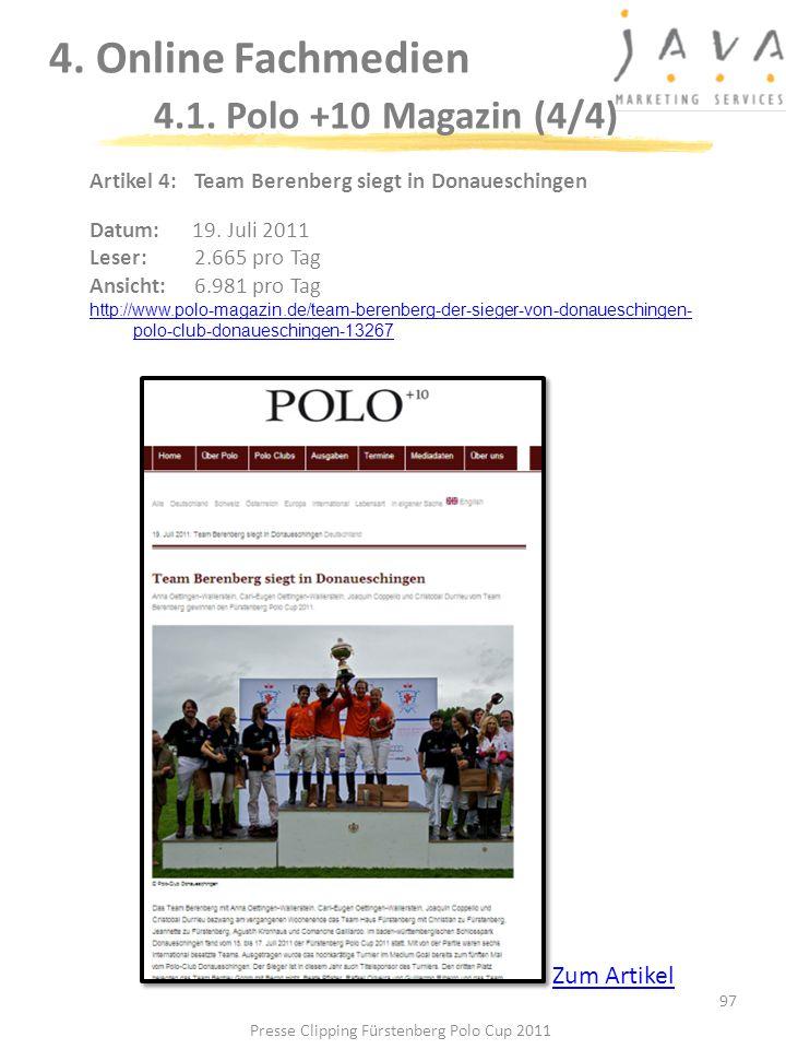 97 4. Online Fachmedien 4.1. Polo +10 Magazin (4/4) Artikel 4: Team Berenberg siegt in Donaueschingen Datum: 19. Juli 2011 Leser:2.665 pro Tag Ansicht