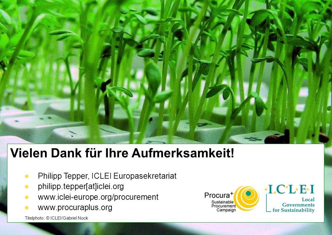 © ICLEI 2010 www.iclei.org Philipp Tepper, ICLEI Europasekretariat Vielen Dank für Ihre Aufmerksamkeit! Philipp Tepper, ICLEI Europasekretariat philip
