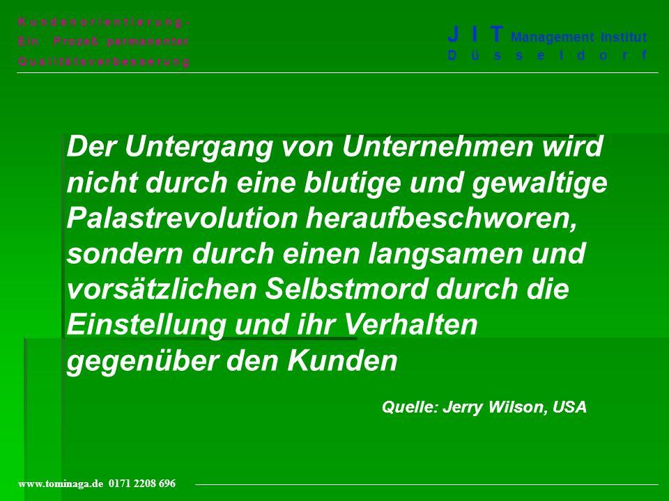 Kundenorientierung- Ein Prozeß permanenter Qualitätsverbesserung J I T Management Institut Düsseldorf www.tominaga.de 0171 2208 696 Der Untergang von