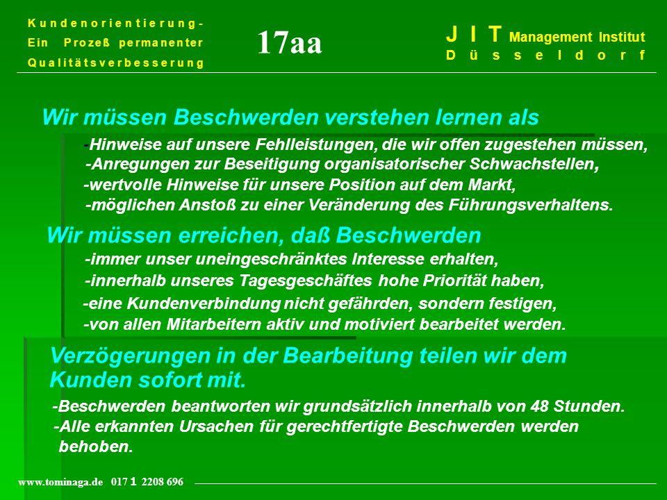 Kundenorientierung- Ein Prozeß permanenter Qualitätsverbesserung J I T Management Institut Düsseldorf www.tominaga.de 017 2208 696 Wir müssen Beschwer