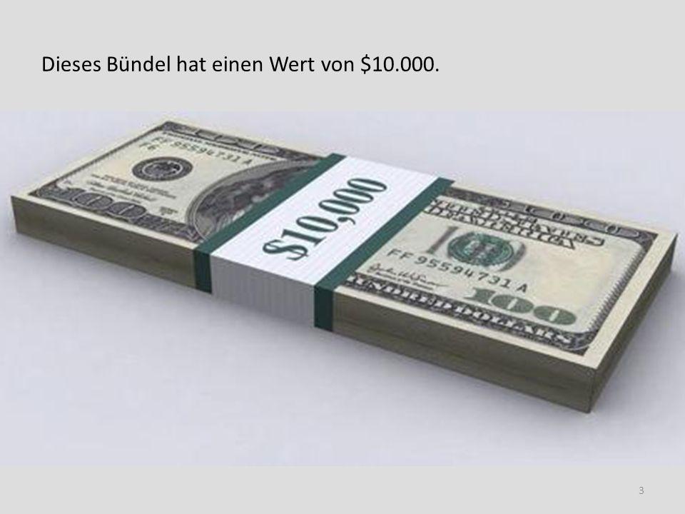 Hundert dieser Bündel ergeben $1.000.000 (eine Million).