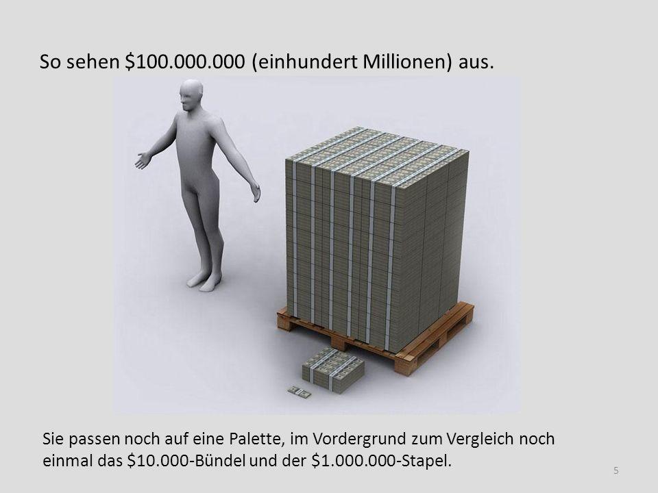 So sehen $100.000.000 (einhundert Millionen) aus. Sie passen noch auf eine Palette, im Vordergrund zum Vergleich noch einmal das $10.000-Bündel und de