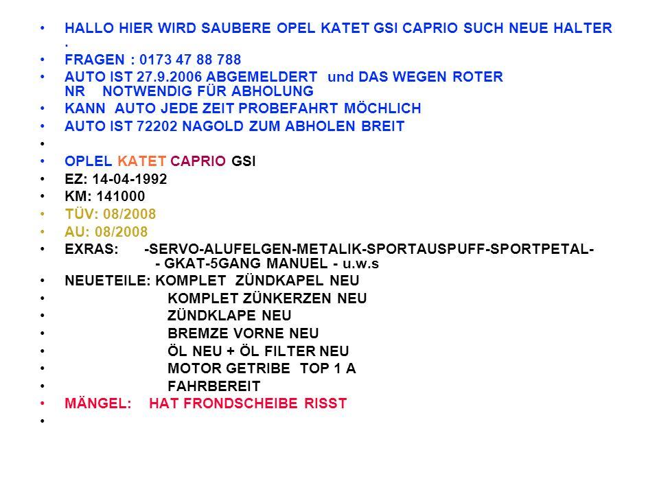 17.10.06 Frage:Alda, hassu gemacht cabrio konkret? Mit Flex optikrass?? :) Antwort:TEL: 01734780788