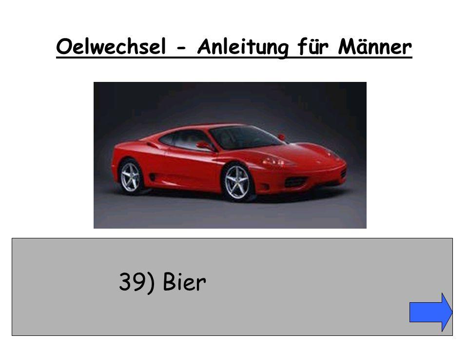 39) Bier Oelwechsel - Anleitung für Männer