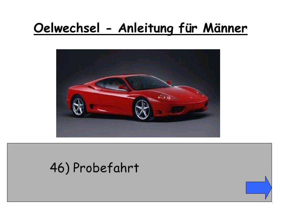 46) Probefahrt Oelwechsel - Anleitung für Männer