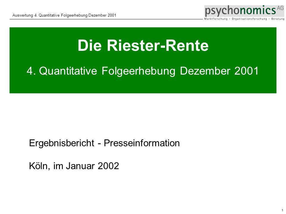 1 Auswertung 4.Quantitative Folgeerhebung Dezember 2001 Die Riester-Rente 4.
