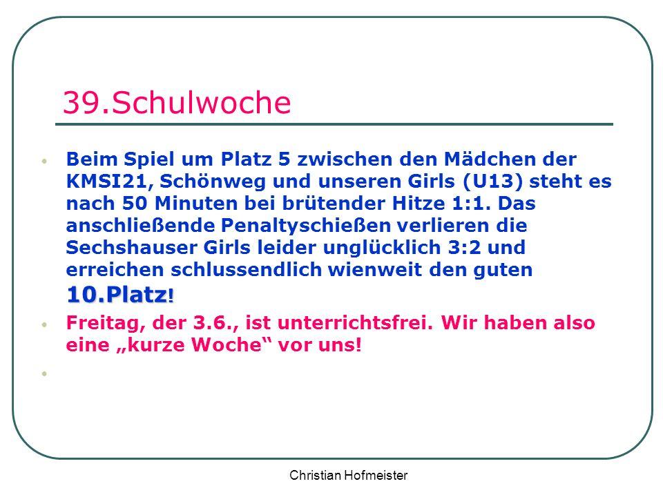 Christian Hofmeister 39.Schulwoche 10.Platz ! Beim Spiel um Platz 5 zwischen den Mädchen der KMSI21, Schönweg und unseren Girls (U13) steht es nach 50