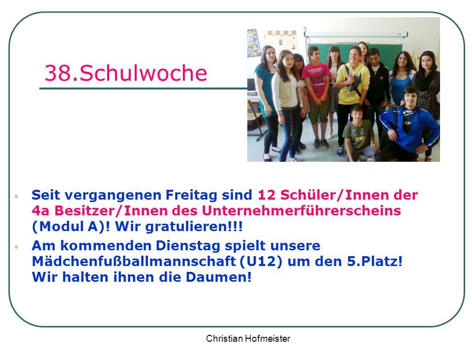 Christian Hofmeister 38.Schulwoche Seit vergangenen Freitag sind 12 Schüler/Innen der 4a Besitzer/Innen des Unternehmerführerscheins (Modul A)! Wir gr