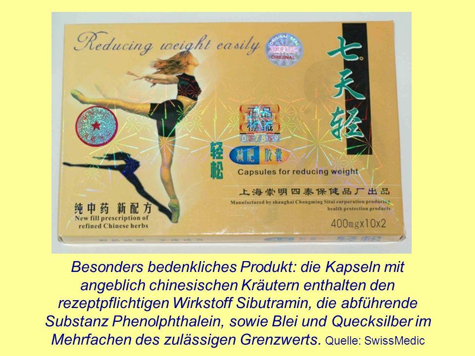 Besonders bedenkliches Produkt: die Kapseln mit angeblich chinesischen Kräutern enthalten den rezeptpflichtigen Wirkstoff Sibutramin, die abführende S