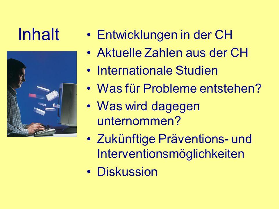 Inhalt Entwicklungen in der CH Aktuelle Zahlen aus der CH Internationale Studien Was für Probleme entstehen? Was wird dagegen unternommen? Zukünftige