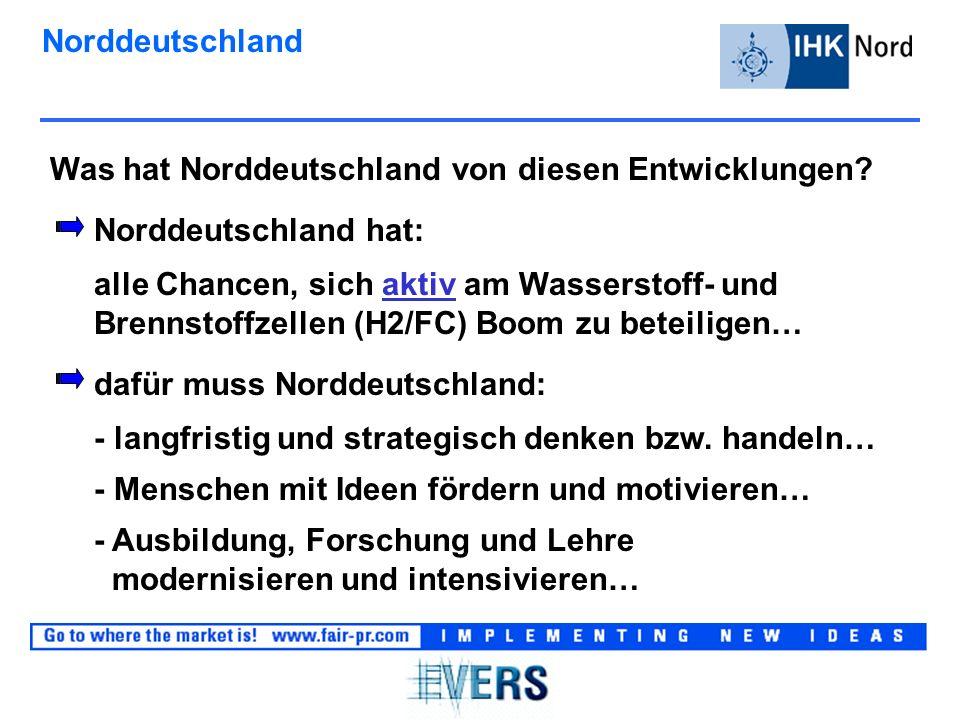 Norddeutschland Was hat Norddeutschland von diesen Entwicklungen.