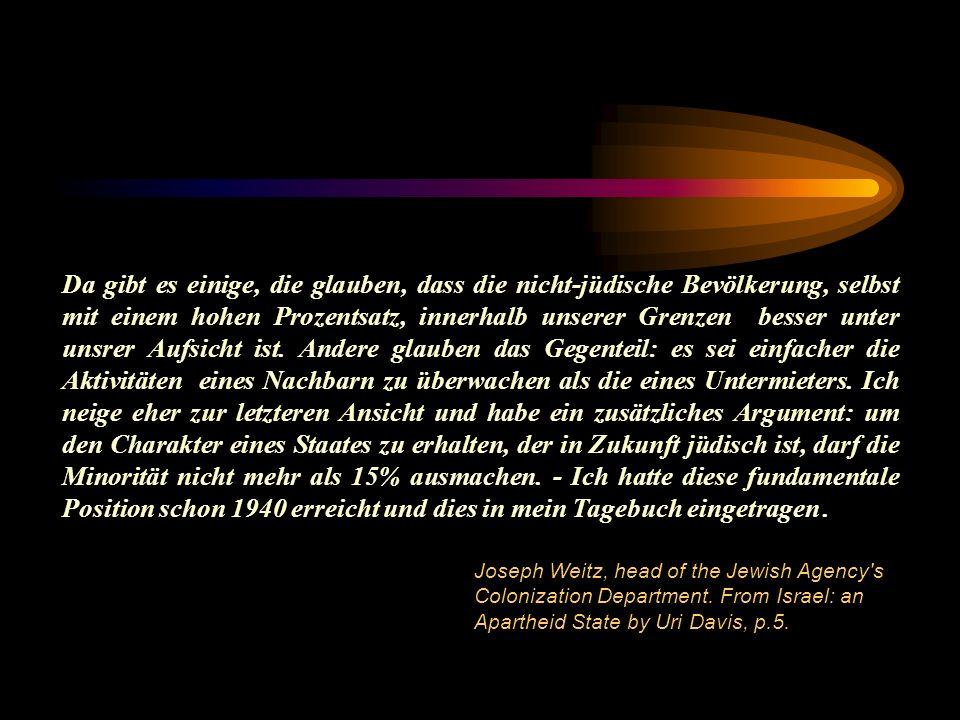 Da gibt es einige, die glauben, dass die nicht-jüdische Bevölkerung, selbst mit einem hohen Prozentsatz, innerhalb unserer Grenzen besser unter unsrer