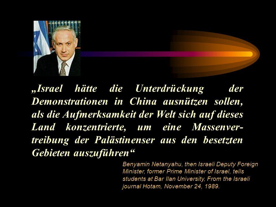 Israel hätte die Unterdrückung der Demonstrationen in China ausnützen sollen, als die Aufmerksamkeit der Welt sich auf dieses Land konzentrierte, um e