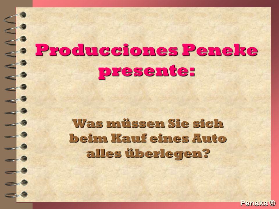Peneke ® Producciones Peneke presente: Was müssen Sie sich beim Kauf eines Auto alles überlegen? Peneke ®