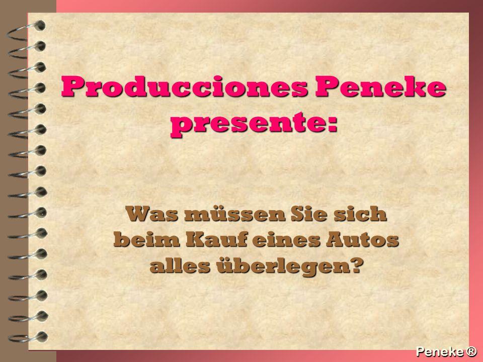 Peneke ® Producciones Peneke presente: Was müssen Sie sich beim Kauf eines Autos alles überlegen.